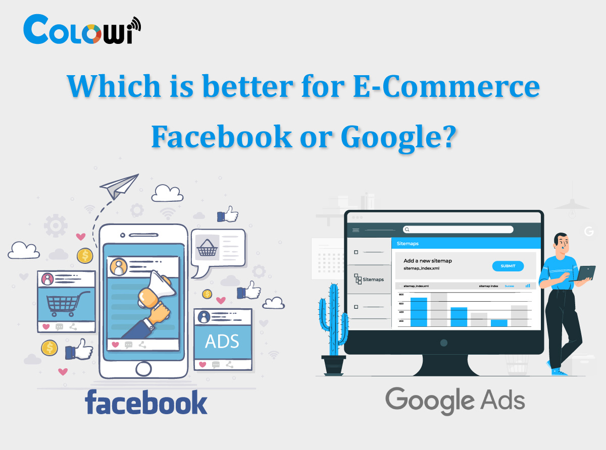 Which is better for E Commerce Facebook or Google