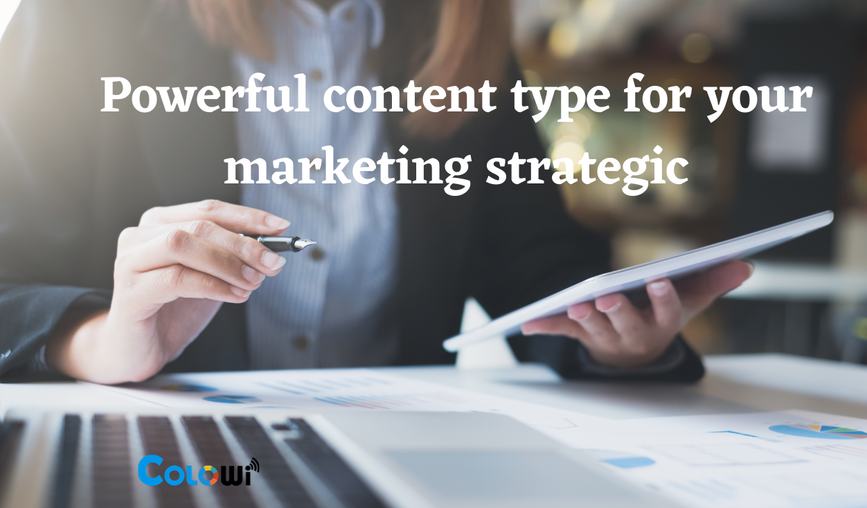 Powerful content type for your marketing strategic